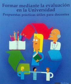 Libro 'Formar mediante la evaluación en la Universidad'.