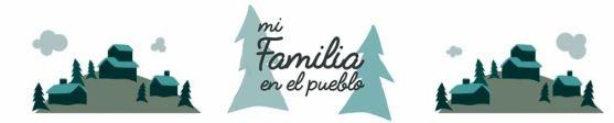 Cabecera del blog 'Mi familia en el Pueblo'.